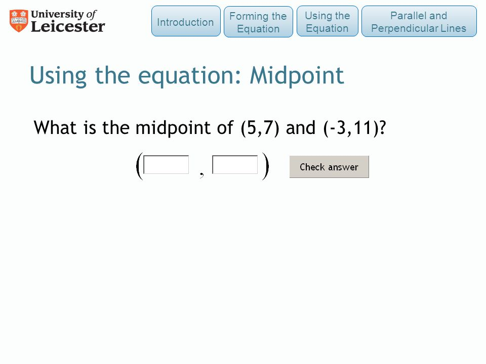 Using the equation: Midpoint