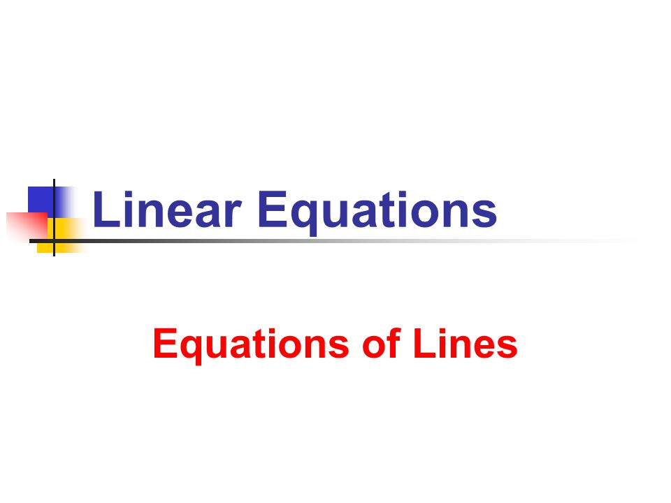 Equations of Lines Equations of Lines