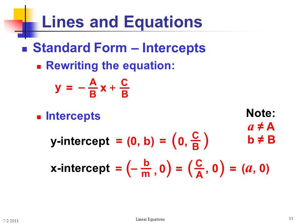 ( ) ( ) ( ) Lines and Equations Standard Form – Intercepts a ≠ A