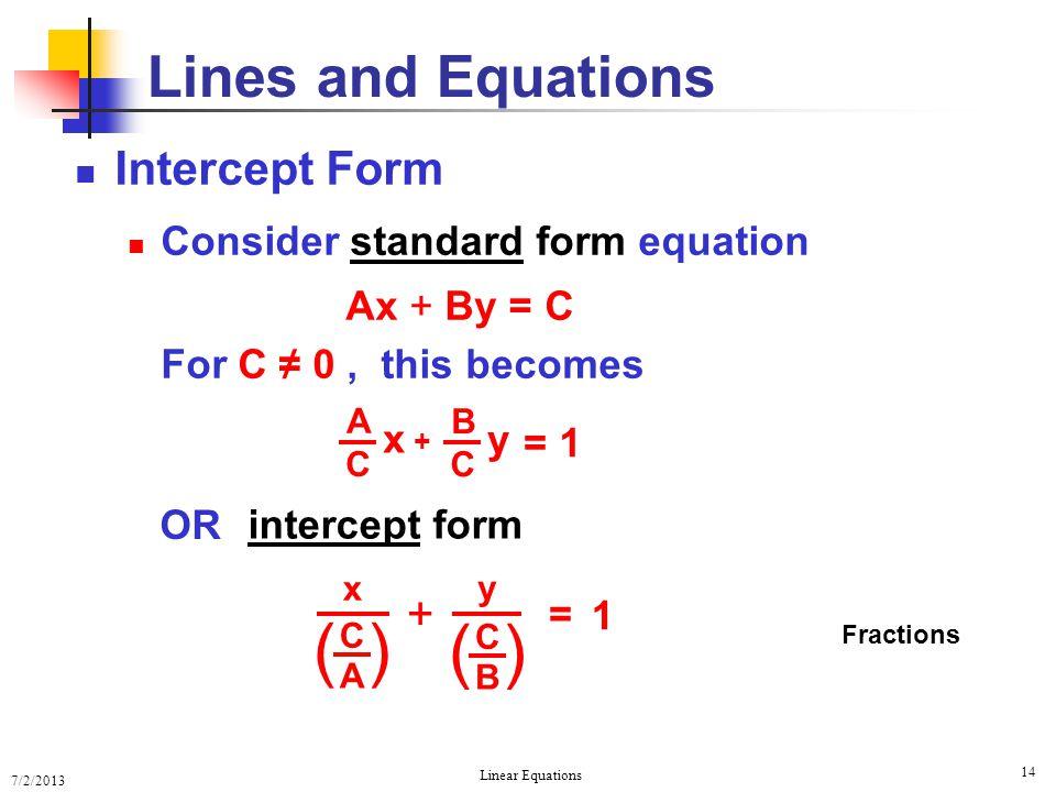( ) Lines and Equations Intercept Form +