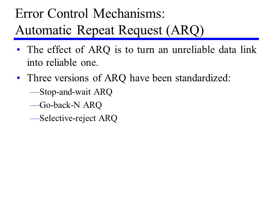 Error Control Mechanisms: Automatic Repeat Request (ARQ)