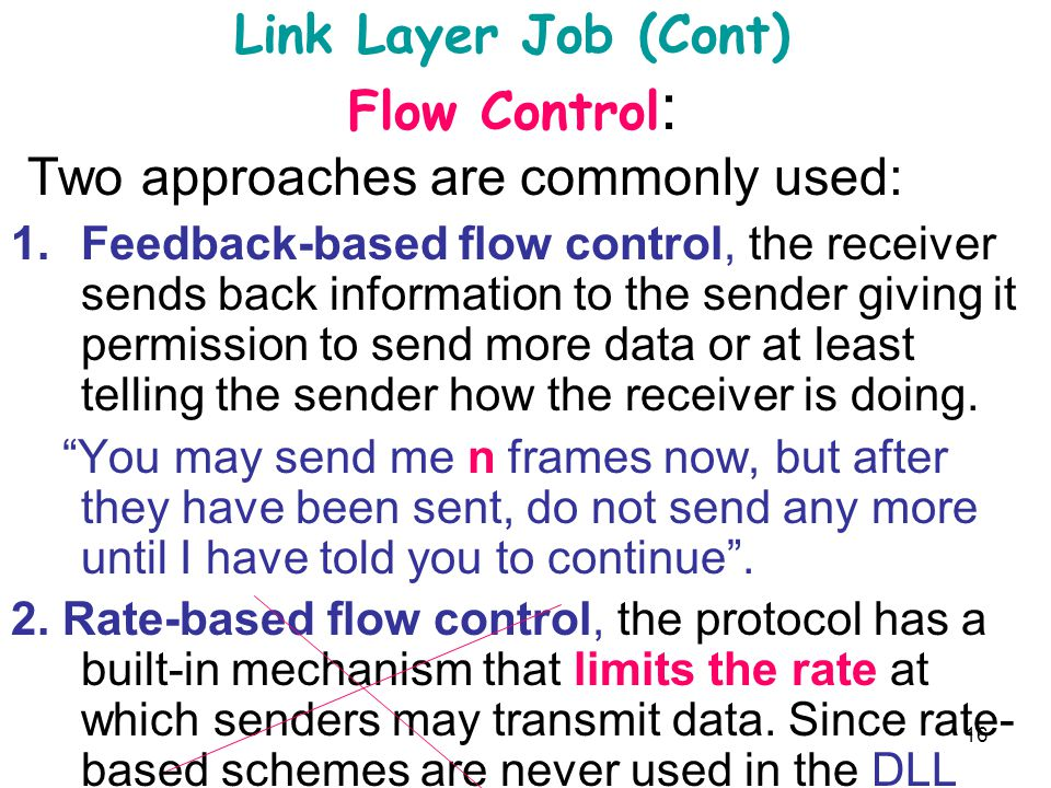 Link Layer Job (Cont) Flow Control: