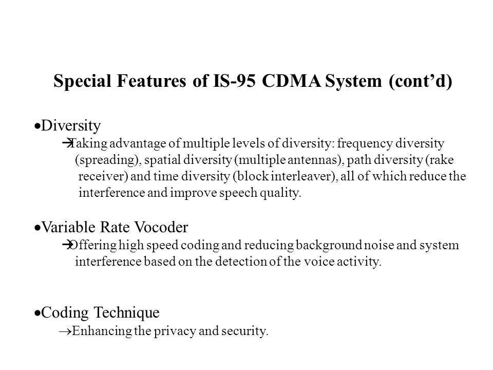 Special Features of IS-95 CDMA System (cont'd)