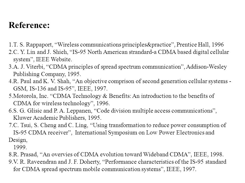 Reference: 1.T. S. Rappaport, Wireless communications principles&practice , Prentice Hall, 1996.