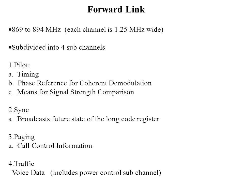 Forward Link ·869 to 894 MHz (each channel is 1.25 MHz wide)
