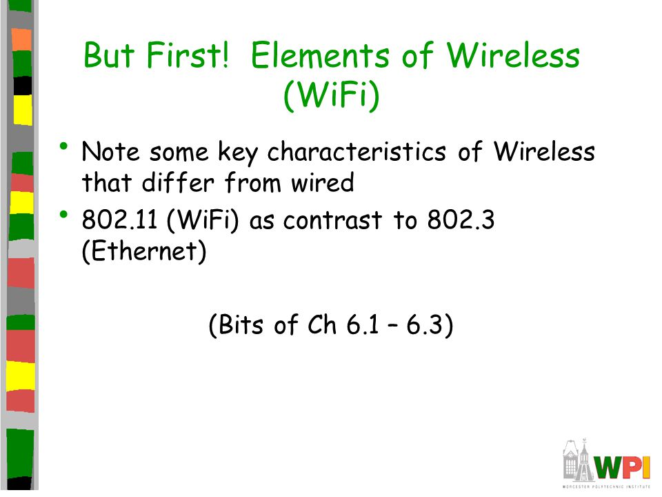 But First! Elements of Wireless (WiFi)