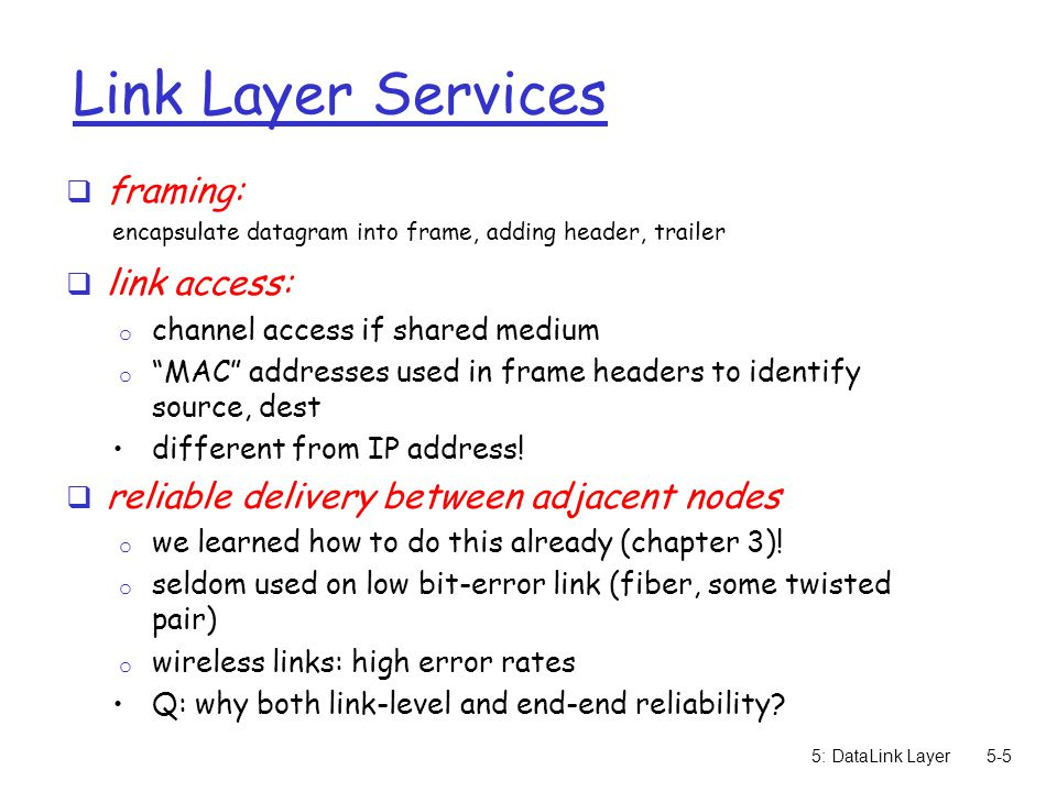 Link Layer Services framing: link access: