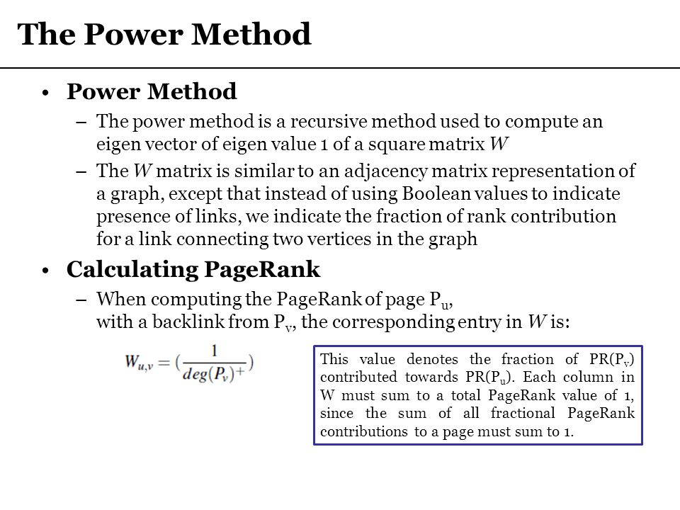 The Power Method Power Method Calculating PageRank