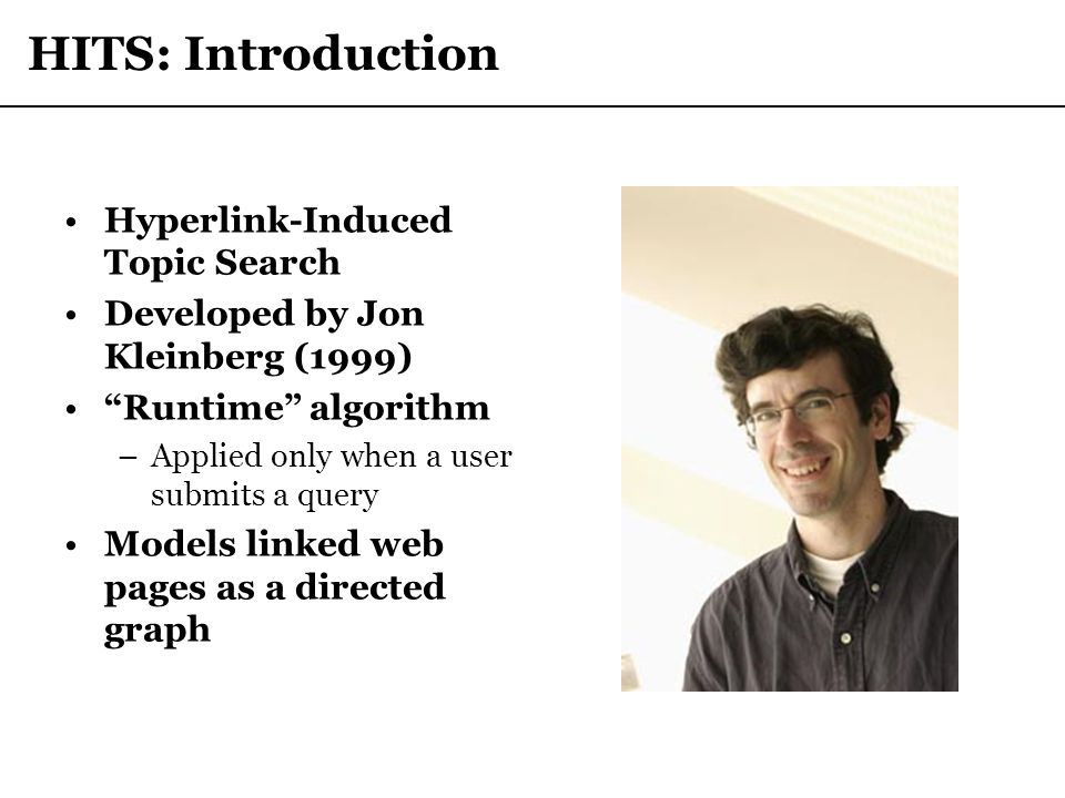 HITS: Introduction Hyperlink-Induced Topic Search