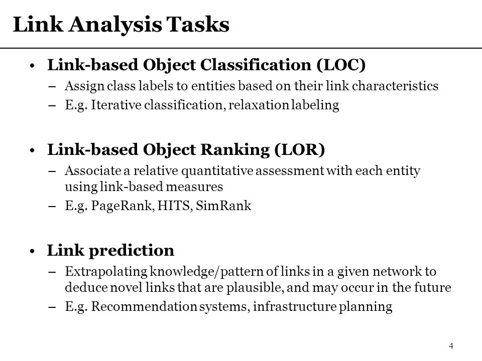 Link Analysis Tasks Link-based Object Classification (LOC)
