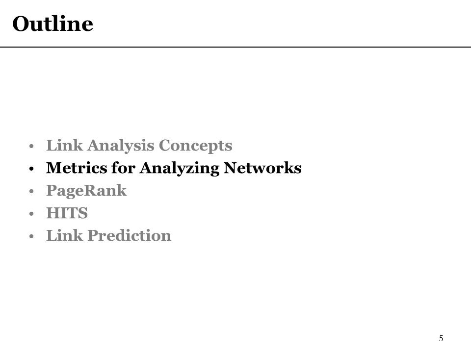 Outline Link Analysis Concepts Metrics for Analyzing Networks PageRank