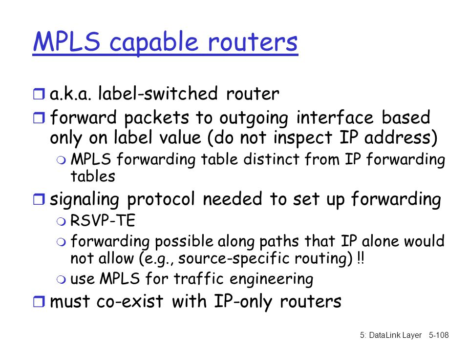 MPLS capable routers a.k.a. label-switched router