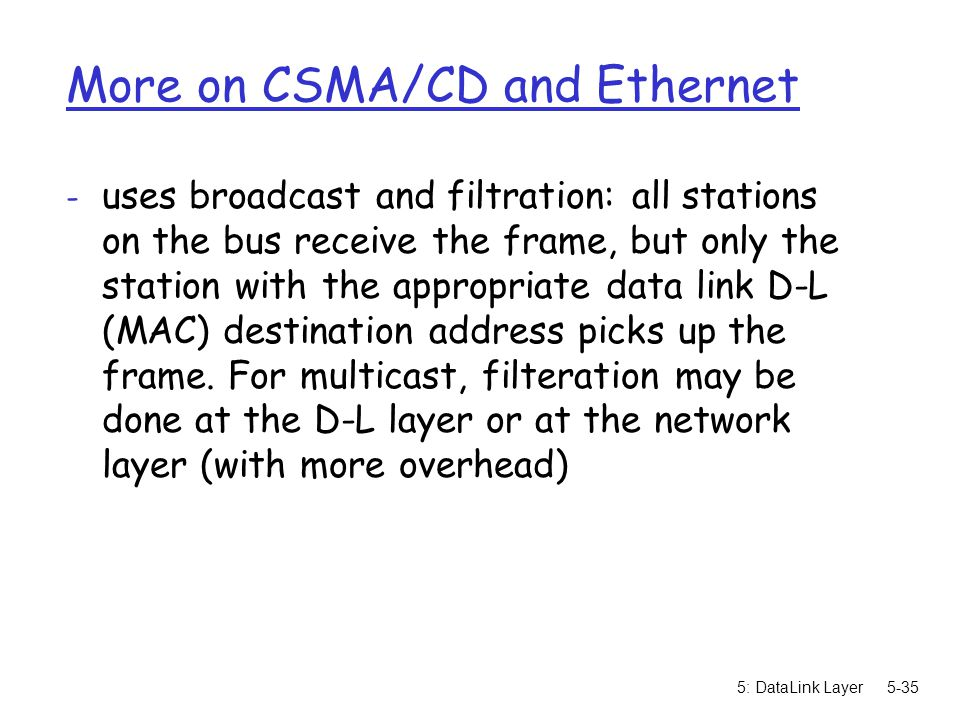More on CSMA/CD and Ethernet