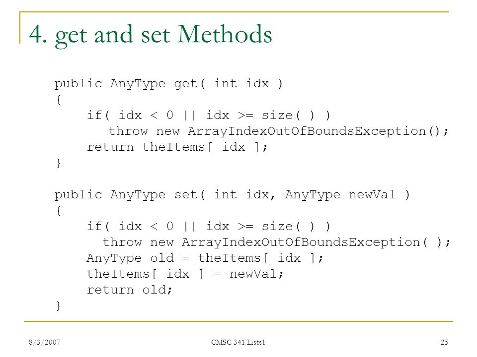 4. get and set Methods public AnyType get( int idx ) {