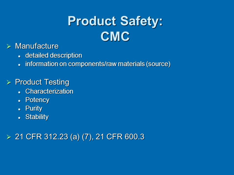Product Safety: CMC Manufacture Product Testing