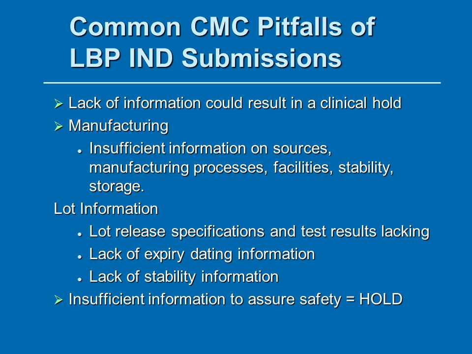 Common CMC Pitfalls of LBP IND Submissions