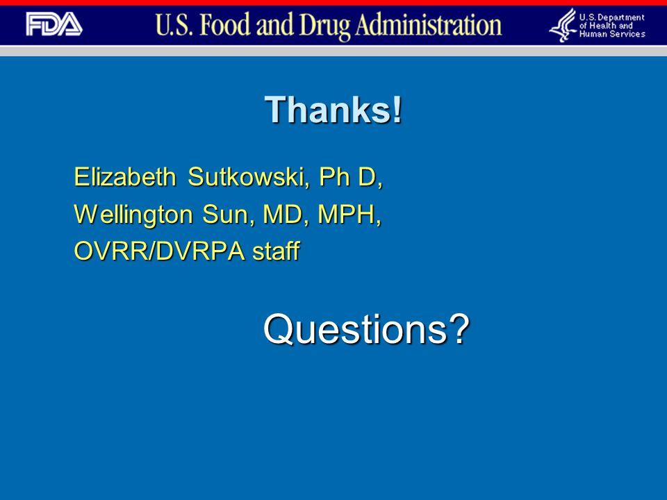 Thanks! Elizabeth Sutkowski, Ph D, Wellington Sun, MD, MPH,
