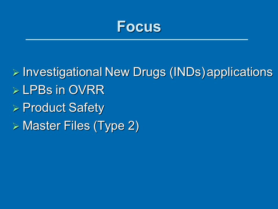 Focus Investigational New Drugs (INDs) applications LPBs in OVRR