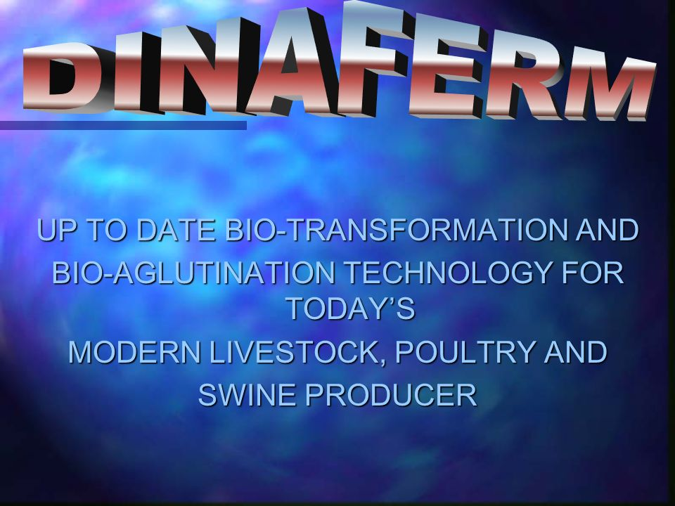 DINAFERM UP TO DATE BIO-TRANSFORMATION AND