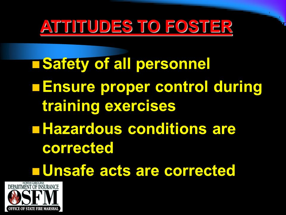ATTITUDES TO FOSTER Safety of all personnel