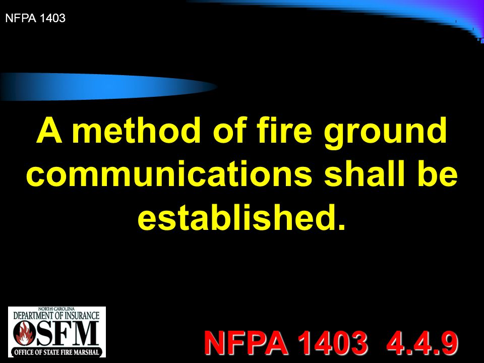 A method of fire ground communications shall be established.