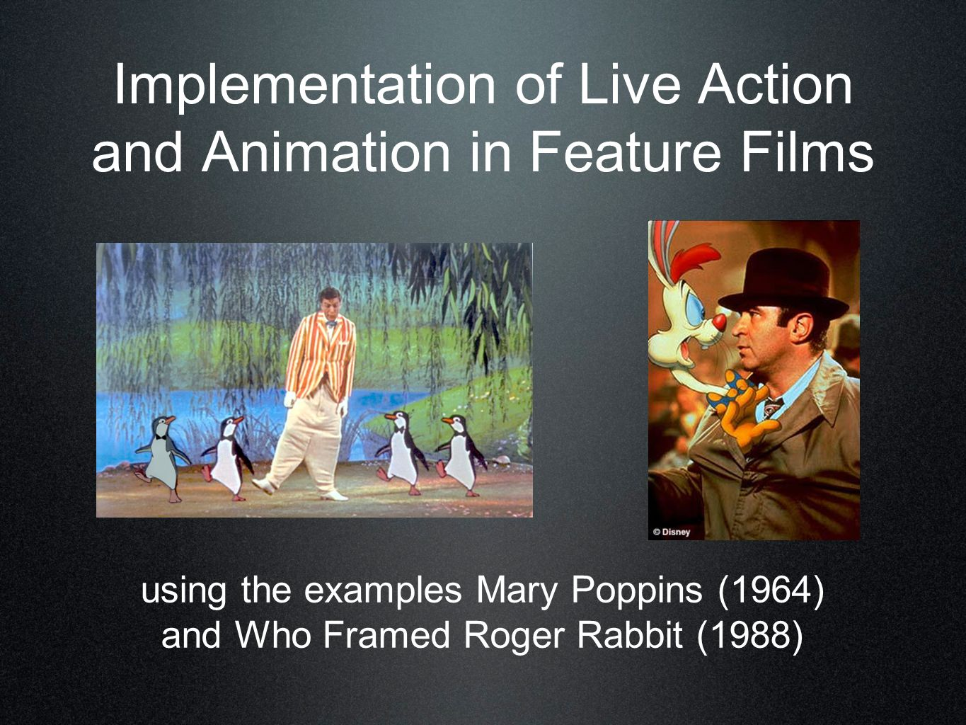 Implementation of Live Action and Animation in Feature Films