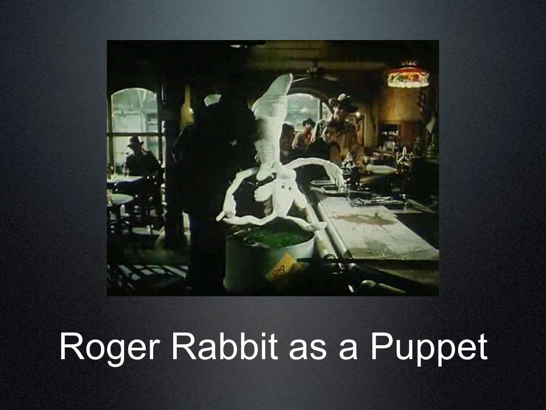 Roger Rabbit as a Puppet