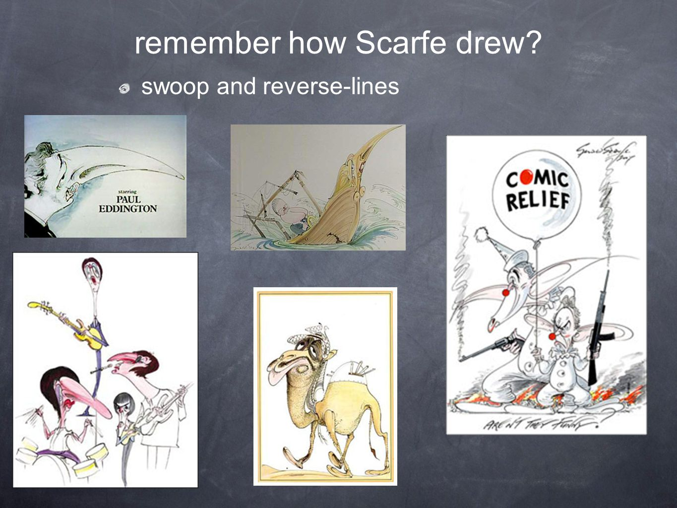 remember how Scarfe drew