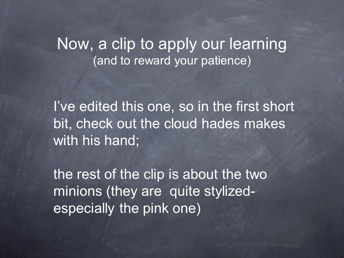 Now, a clip to apply our learning (and to reward your patience)