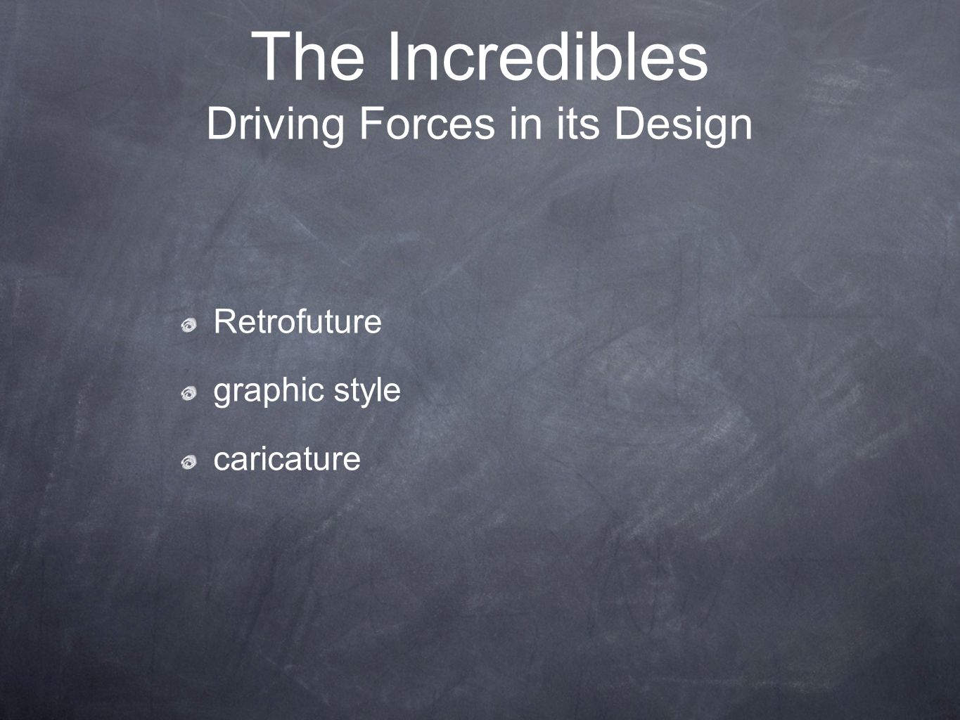 Driving Forces in its Design