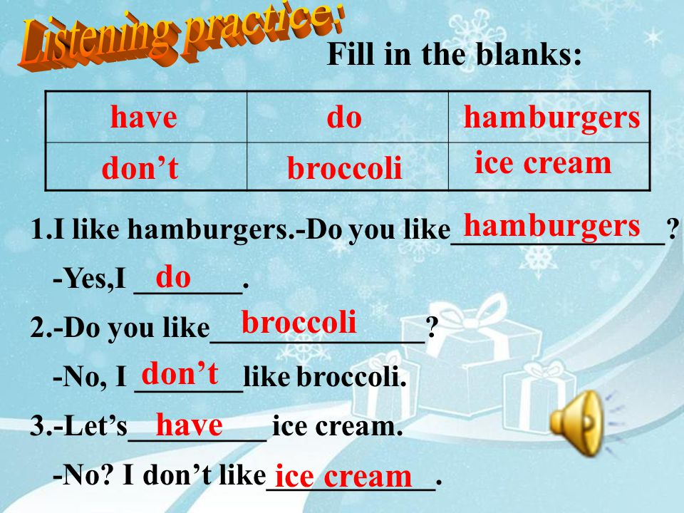 Listening practice: Fill in the blanks: have do hamburgers ice cream