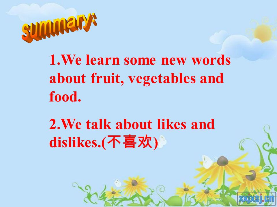 summary: 1.We learn some new words about fruit, vegetables and food.