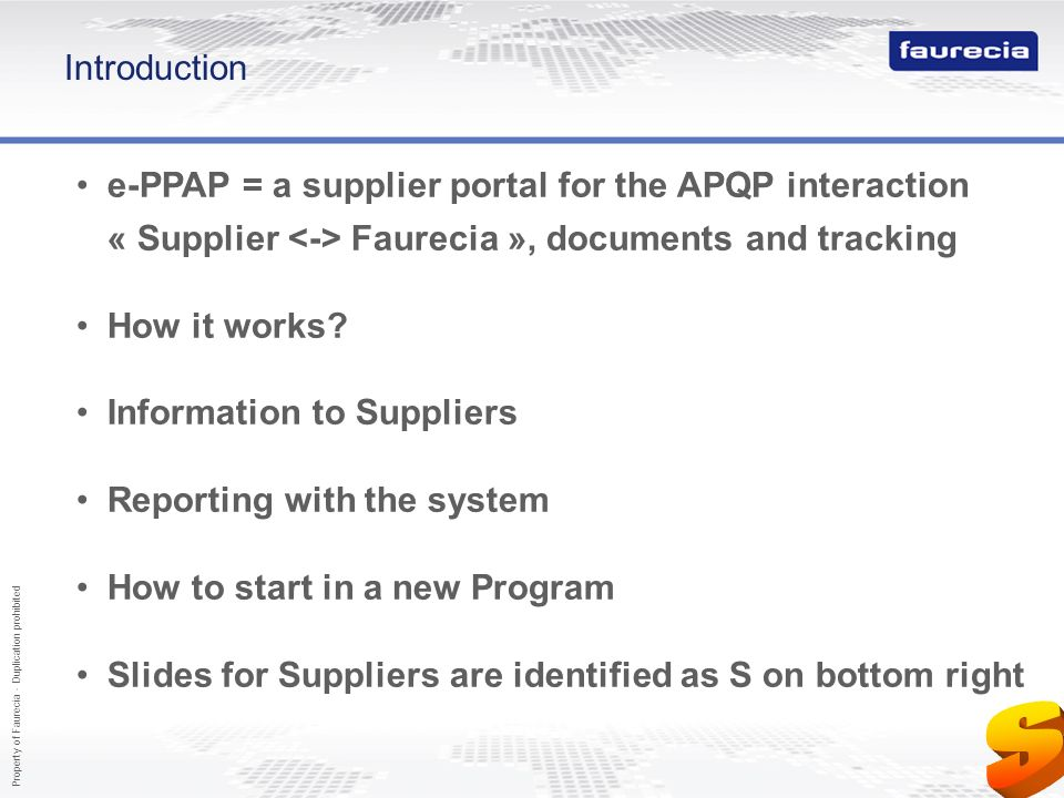 Introduction e-PPAP = a supplier portal for the APQP interaction « Supplier <-> Faurecia », documents and tracking.
