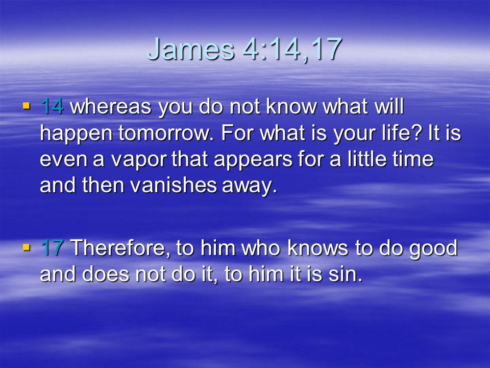 James 4:14,17