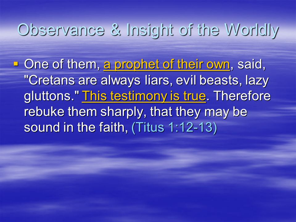 Observance & Insight of the Worldly