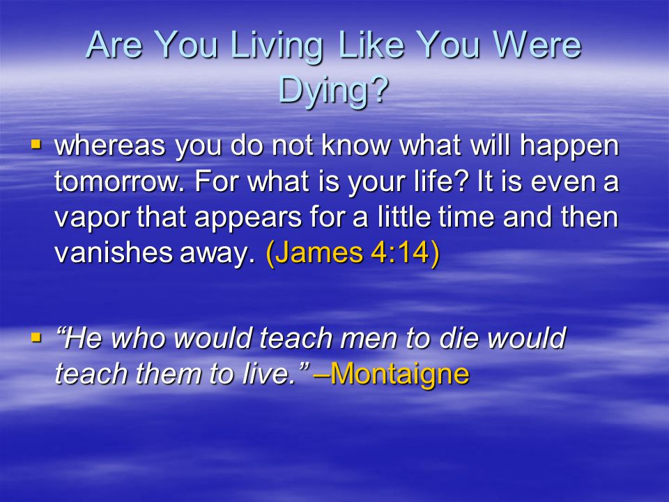 Are You Living Like You Were Dying