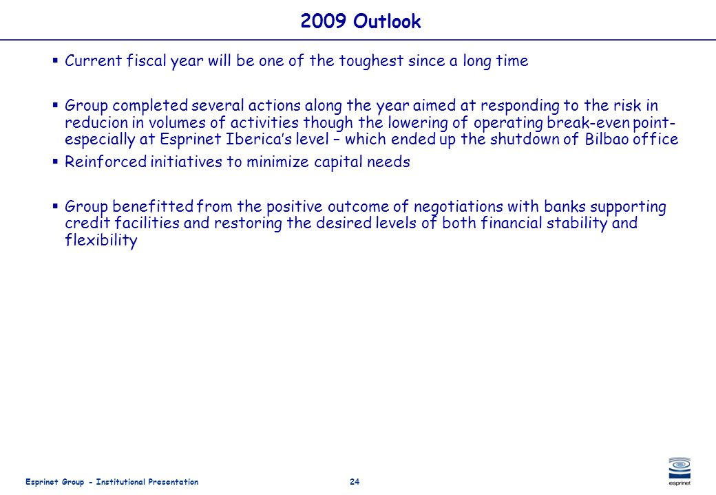 2009 Outlook Current fiscal year will be one of the toughest since a long time.