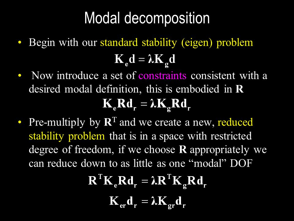 Modal decomposition Begin with our standard stability (eigen) problem