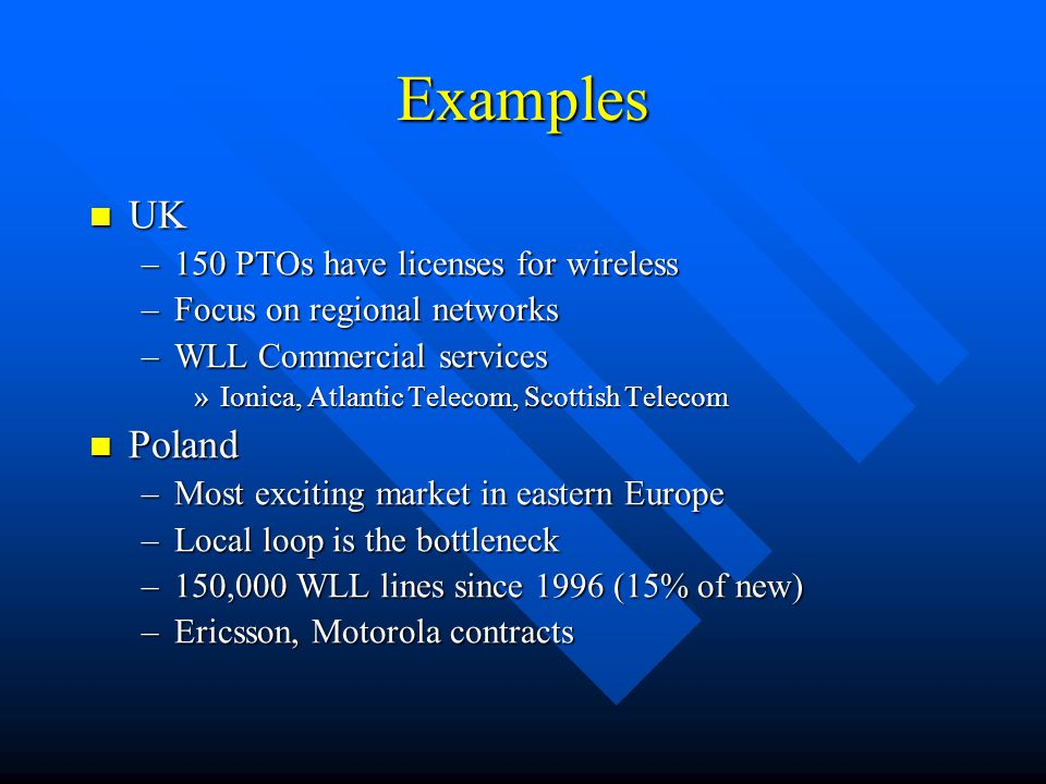 Examples UK Poland 150 PTOs have licenses for wireless
