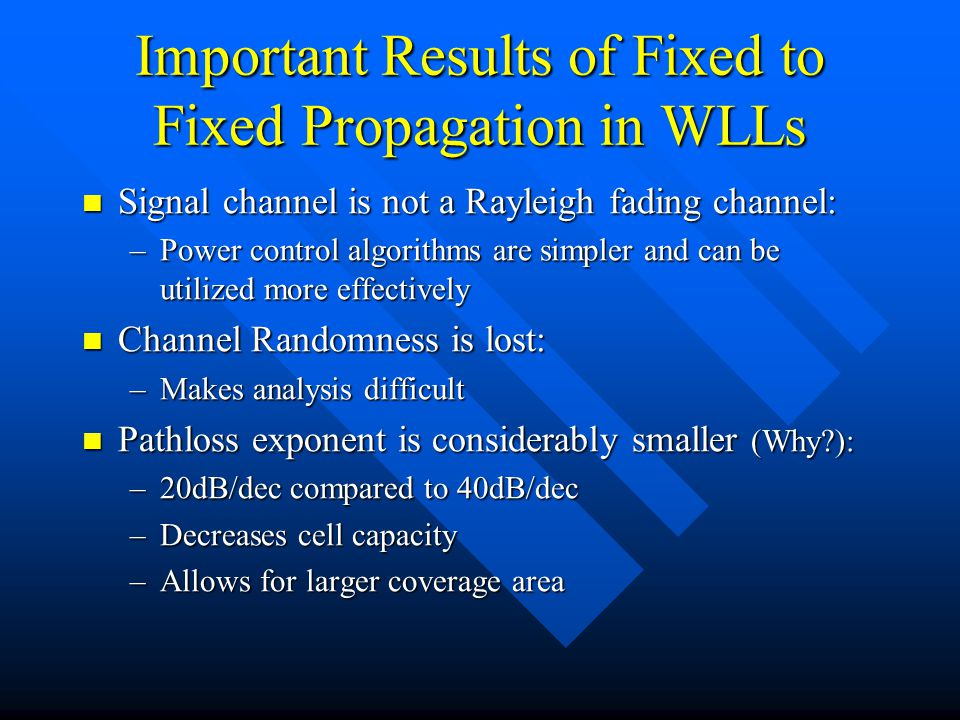 Important Results of Fixed to Fixed Propagation in WLLs