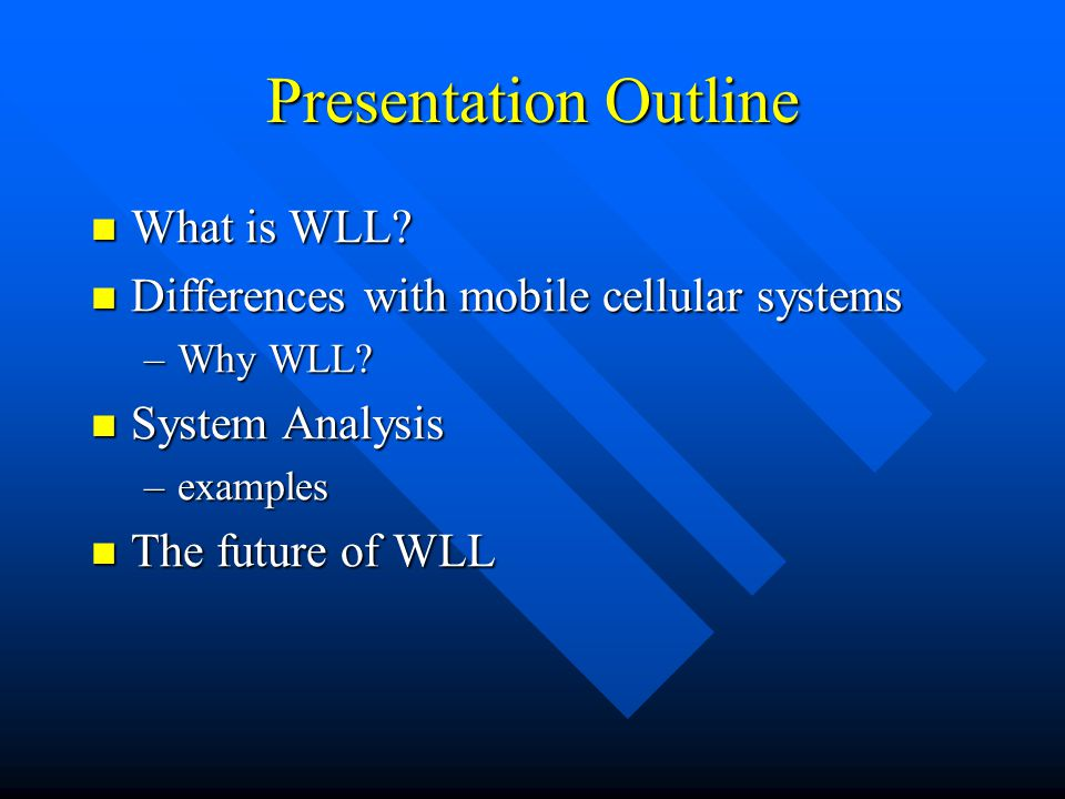 Presentation Outline What is WLL