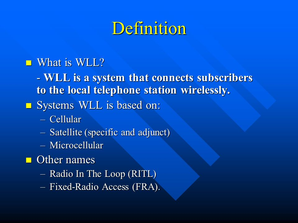 Definition What is WLL - WLL is a system that connects subscribers to the local telephone station wirelessly.