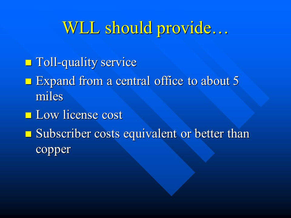 WLL should provide… Toll-quality service