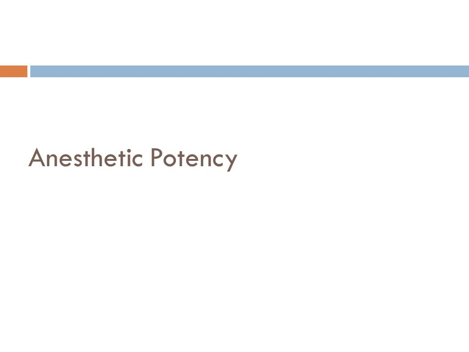 Anesthetic Potency