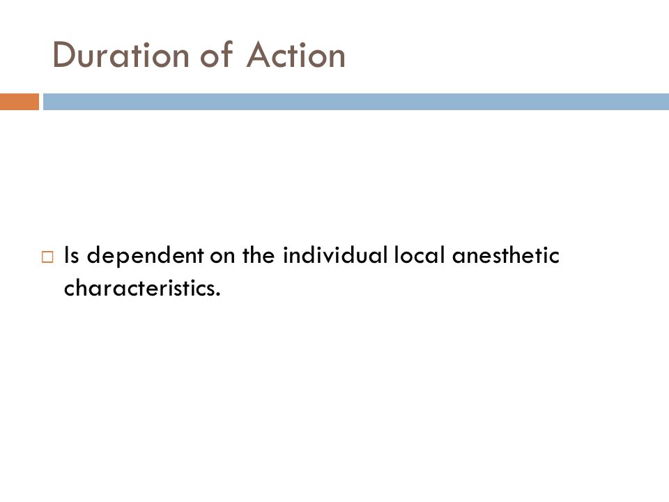 Duration of Action Is dependent on the individual local anesthetic characteristics.