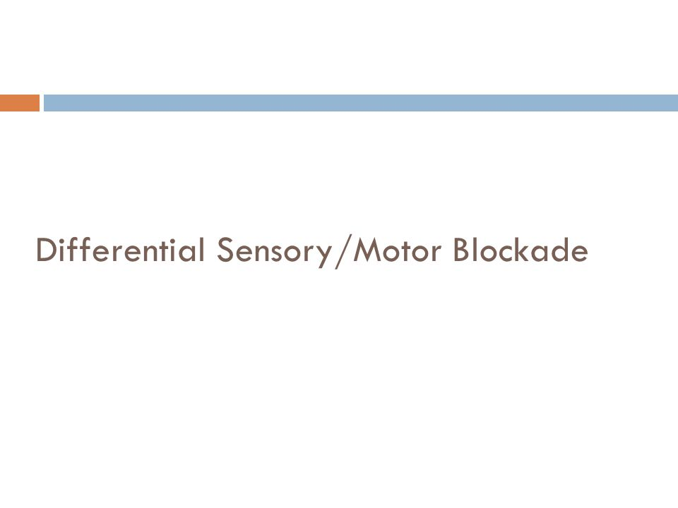 Differential Sensory/Motor Blockade