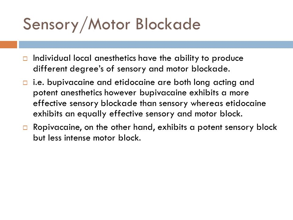 Sensory/Motor Blockade