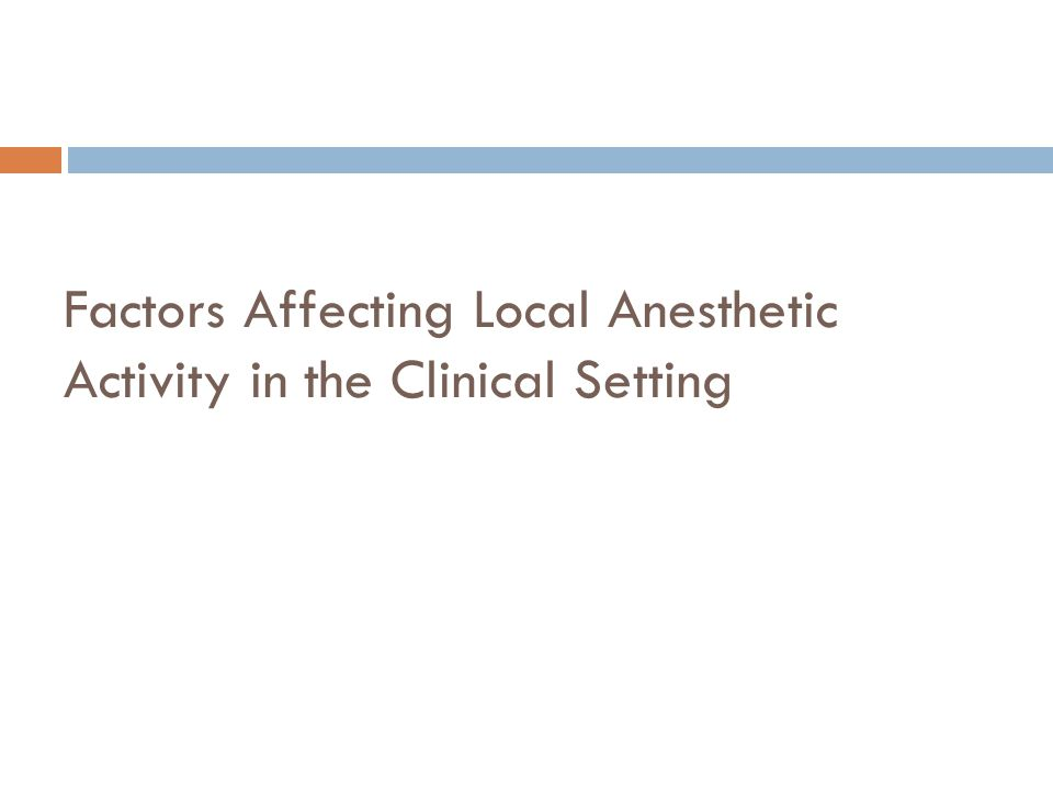 Factors Affecting Local Anesthetic Activity in the Clinical Setting