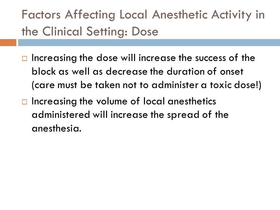 Factors Affecting Local Anesthetic Activity in the Clinical Setting: Dose