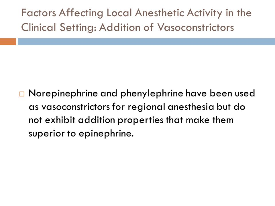 Factors Affecting Local Anesthetic Activity in the Clinical Setting: Addition of Vasoconstrictors